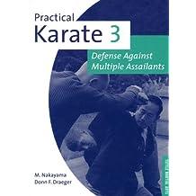 Practical Karate Volume 3 Defense Agains: Defense Against Multiple Assailants