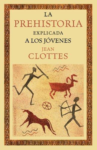 La prehistoria explicada a los jóvenes por Jean Clottes