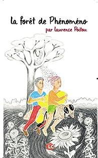 La forêt de Phénoméno par Laurence Poitou