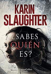 ¿Sabes quién es? par Karin Slaughter