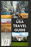 USA Travel Guide: United States of America Travel Guide, Geography, History, Culture, Travel Basics, Visas, Traveling, Sightseeing and a Travel Guide for Each State