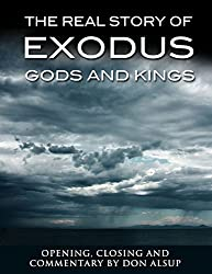 The Real Story of Exodus Gods and Kings: (the original account that inspired the epic motion picture)