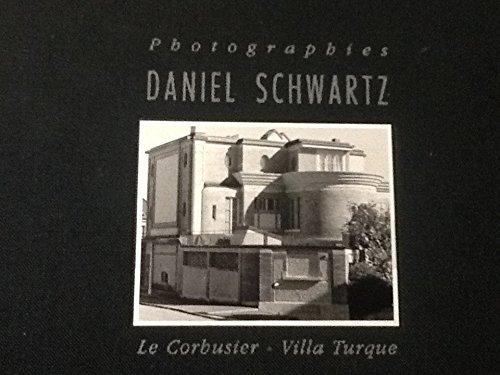 Photographies Daniel Schwartz: Le Corbusier - Villa Turque