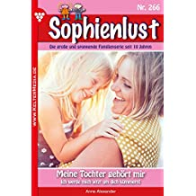 Sophienlust 266 – Familienroman: Meine Tochter gehört mir