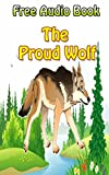 The Proud Wolf  | (WITH ONLINE AUDIO  FILE ): Bedtime story for kids ages 1-7 : Funny kid story (English Edition)