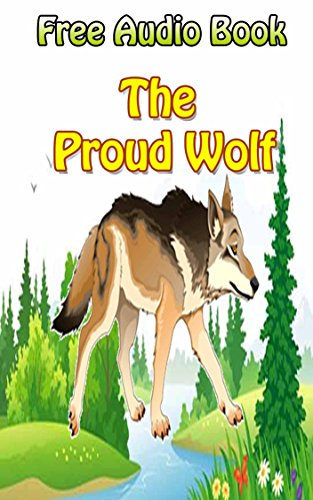 Value books for kids: The Proud Wolf  | (WITH ONLINE AUDIO  FILE ): Bedtime story for kids ages 1-7 : Funny kid story (English Edition)