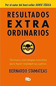 Resultados extraordinarios par Bernardo Stamateas