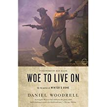 Woe to Live on[ WOE TO LIVE ON ] By Woodrell, Daniel ( Author )Jun-19-2012 Paperback