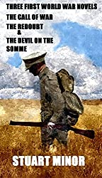 Three First World War Novels: The Call of War The Redoubt  & The Devil on the Somme