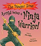 Avoid Being a Ninja Warrior (Danger Zone)