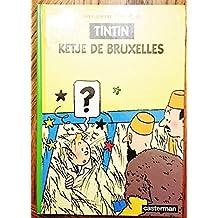 Les Aventures de Tintin : Tintin Ketje de Bruxelles