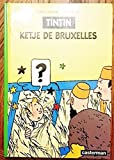 Les Aventures de Tintin - Tintin Ketje de Bruxelles
