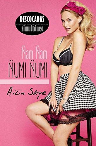 Ñam Ñam Ñumi Ñumi (Descocadas) (Spanish Edition)