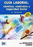 Guía Laboral. Nóminas, Contratos y Seguridad Social (8ª Edición) (Empresa)