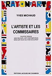 L'artiste et les commissaires : Quatre essais non pas sur l'art contemporain mais sur ceux qui s'en occupent
