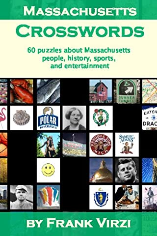Massachusetts Crosswords: 60 Puzzles About Massachusetts People, History, Sports, And Entertainment
