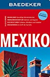 Baedeker Reiseführer Mexiko: mit GROSSER REISEKARTE