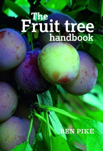 The Fruit Tree Handbook by Ben Pike (2011)
