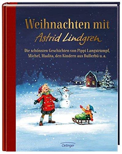 Weihnachten mit Astrid Lindgren: Die schönsten Geschichten von Pippi Langstrumpf, Michel, Madita, den Kindern aus Bullerbü u. a.: Alle Infos bei Amazon