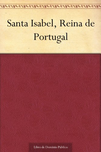 santa-isabel-reina-de-portugal-spanish-edition