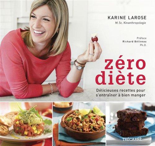 Zéro Diete : Recettes pour S'Entrainer a Bien Manger