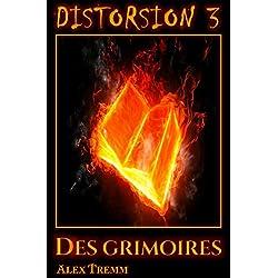 Des grimoires (Trilogie Distorsion t. 3)
