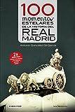 100 momentos estelares de la historia del Real Madrid (Cien x 100) (Tapa blanda)