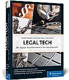 Legal Tech: Die digitale Transformation in der Anwaltskanzlei. Ein Leitfaden für moderne Anwälte.