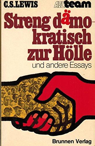 streng-dmokratisch-zur-hlle-und-andere-essays