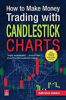 How to Make Money Trading with Candlestick Charts by [Sadekar, Balkrishna M.]