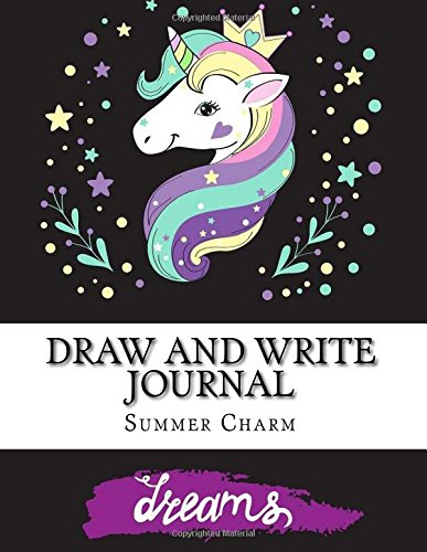 Draw and Write Journal: Unicorn Primary Writing Notebook For Kids / Kindergarten Workbook For Writing A (Draw and Write Kindergarten Journals) por Summer Charm