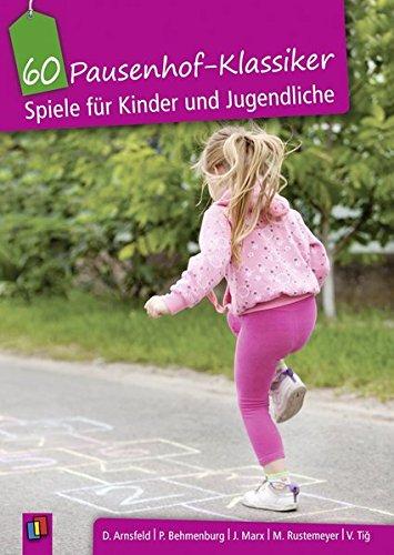 Preisvergleich Produktbild 60 Pausenhof-Klassiker: Spiele für Kinder und Jugendliche