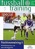 fußballtraining special 07. Positionstraining 2. Mittelfeldspieler und zentrale Angreifer