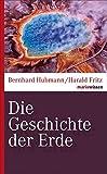 Die Geschichte der Erde (marixwissen) - Bernhard Hubmann, Harald Fritz
