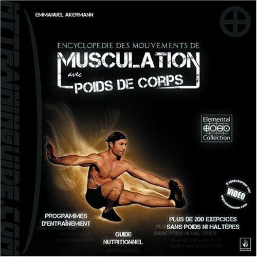 Encyclopédie des mouvements de musculation avec poids de corps par EMMANUEL AKERMANN