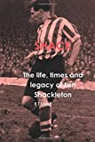Shack: the Life, Times and Legacy of Len Shackleton
