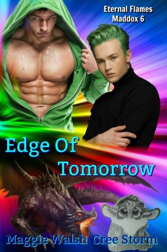 Edge Of Tomorrow: Volume 6 (Eternal Flames Maddox)