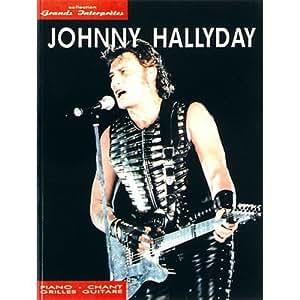Johnny Hallyday: Collection Grands Interprètes. Partitions pour Piano, Chant et Guitare
