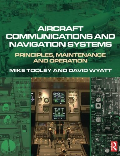 Aircraft Communications and Navigation Systems: Principles, Maintenance and Operation by Mike Tooley (2007-09-14)