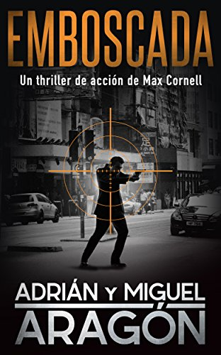 Emboscada (Max Cornell thrillers de acción nº 1) (Spanish Edition)