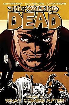 The Walking Dead Vol. 18: What Comes After von [Kirkman, Robert]