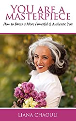 YOU Are a Masterpiece: How to Dress a More Powerful & Authentic You