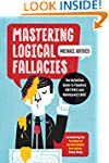 Mastering Logical Fallacies: The Defi...