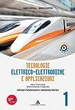 Tecnologie elettrico-elettroniche e applicazioni. Con espansione online. Per gli Ist. professionali per l'industria e l'artigianato. Con CD-ROM: 1