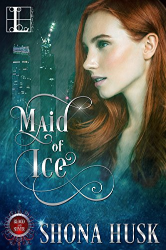 Maid of Ice (Blood & Silver) by [Husk, Shona]