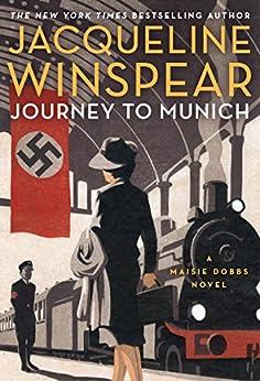 Journey to Munich (Maisie Dobbs Book 12) by [Winspear, Jacqueline]