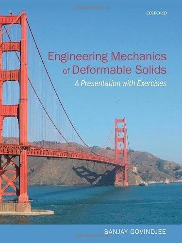 Engineering Mechanics of Deformable Solids: A Presentation with Exercises by Sanjay Govindjee (2012-12-29)