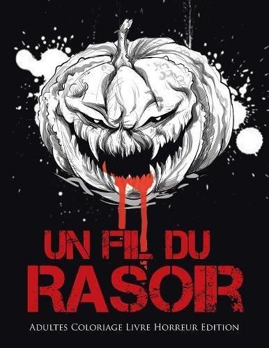 Un Fil du Rasoir : Adultes Coloriage Livre Horreur Edition par Coloring Bandit