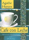 Cafe con Leche - Agathe Hanses