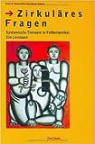Zirkuläres Fragen. Systemische Therapie in Fallbeispielen: Ein Lernbuch. ( 2007 )